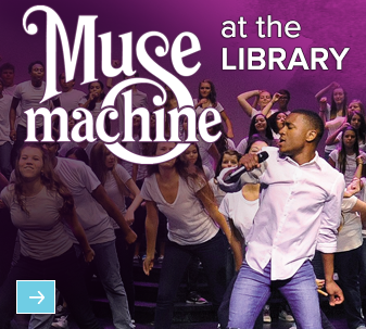 Muse Machine at the Library