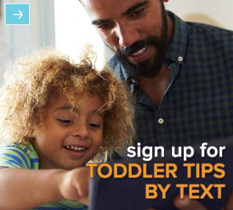 Sign Up for Toddler Tips by Text